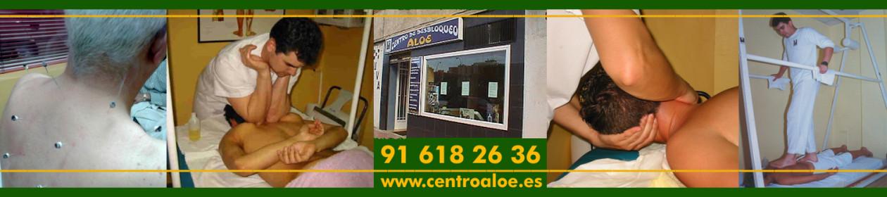 CENTRO DE DESBLOQUEO ALOE. CENTRO DE MASAJES Nº1 MADRID TÉCNICA DE DESBLOQUEO DE ESPALDA COLUMNA. MASAJISTA DEPORTIVO PROFESIONAL, OSTEOPATIA, OSTEOPATA, ACUPUNTURA, HOMEOPATIA, NATUROPATIA, MASAJISTA TITULADO CON 16 AÑOS DE EXPERIENCIA. ALCORCON, LEGANES, MOSTOLES, FUENLABRADA, GETAFE, ARROYOMOLINOS, NAVALCARNERO, HUMANES DE MADRID, GRIÑON, BOADILLA DEL MONTE, VILLAVICIOSA DE ODON, POZUELO DE ALARCON, LAS ROZAS, VILLALBA, PARLA, PINTO VALDEMORO.
